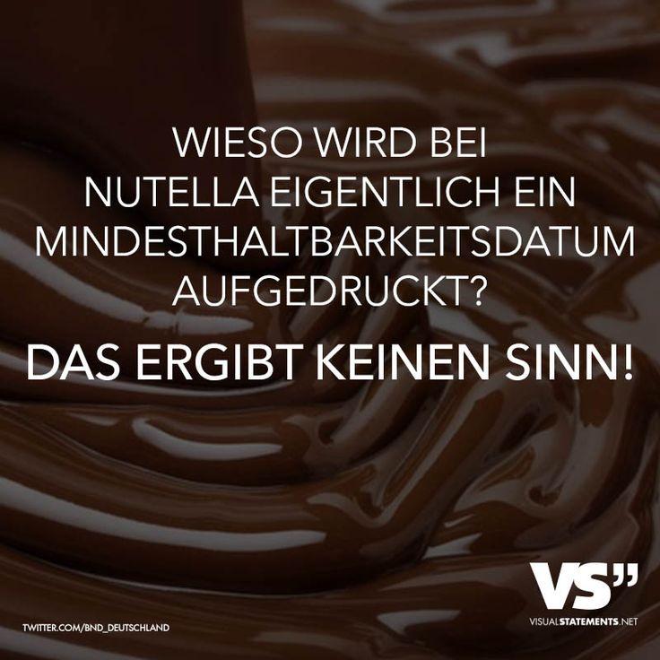 Wieso wird bei Nutella eigentlich ein Mindesthaltbarkeitsdatum aufgedruckt? Das ergibt keinen Sinn! - VISUAL STATEMENTS®