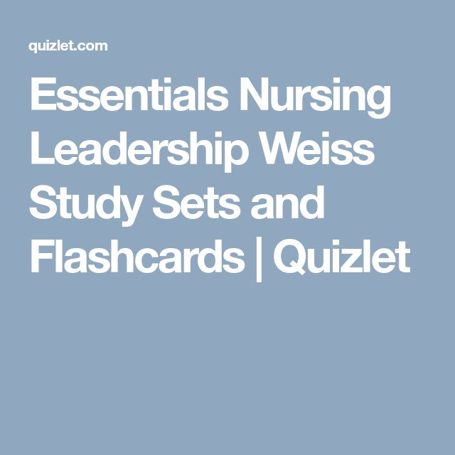 Essentials Nursing Leadership Weiss Study Sets and Flashcards | Quizlet