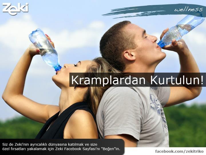 Krampların en büyük sebebi su eksiği olduğunu unutmayın.Kramplardan şikayetçi olduğunuz dönemlerde bol bol su tüketin.