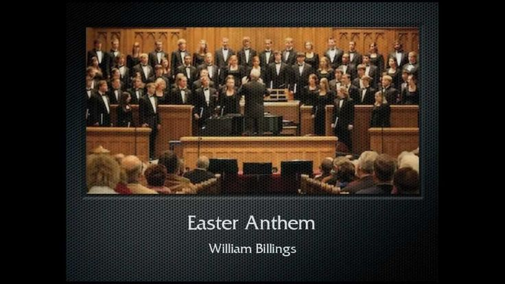 "William Billings: Easter Anthem (The Hastings College Choir).  Billings (1746-1800) is known as America's first choral composer. Want something for Lent? Check out Billings's ""When Jesus Wept."""