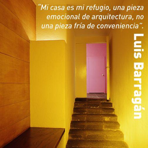 """""""Mi casa es mi refugio, una pieza emocional de arquitectura, no una pieza fría de conveniencia"""". - Luis Barragán #FrasesDeArquitectos"""