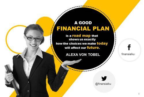 #RencanaKeuangan Roadmap Keuangan Masa Depanku apa sih maksudnya? Perencana keuangan independen #Finansialku akan membahas sebuah quotes dari Alexa Von Tobel.   English: A good financial plan is a road map that shows us exactly how the choices we make today will affect our future.  Indonesia:  Sebuah rencana keuangan yang baik adalah penunjuk jalan yang akan menunjukkan pilihan-pilihan yang kita lakukan sekarang akan berefek pada masa depan kita.  http://goo.gl/TKiSWk