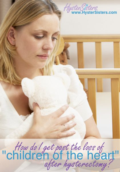Grieving Children of My Heart after Hysterectomy | Emotion Health - Grief - Depression HysterSisters Article