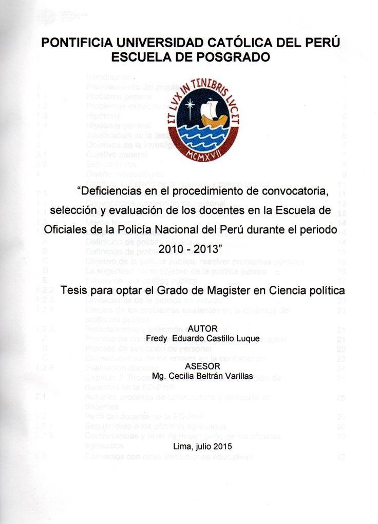 Deficiencias en el procedimiento de convocatoria, selección y evaluación de los docentes en la Escuela de Oficiales de la Policía Nacional del Perú durante el período 2010-2013/ Fredy Eduardo Castillo Luque. (2015) / HV 8191.A4 C29