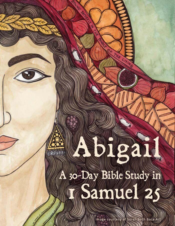 1 Samuel 25 Bible Study - Abigail - art by Sarah Beth Baca