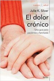 El dolor crónico. Una guía para familiares y pacientes