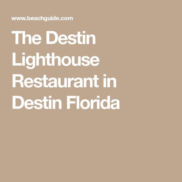 The Destin Lighthouse Restaurant in Destin Florida