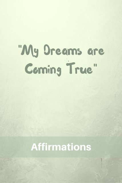 Motivating Affirmations - My Dreams are Coming True...