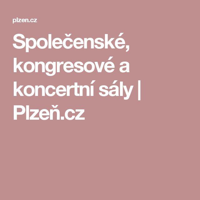 Společenské, kongresové a koncertní sály   Plzeň.cz