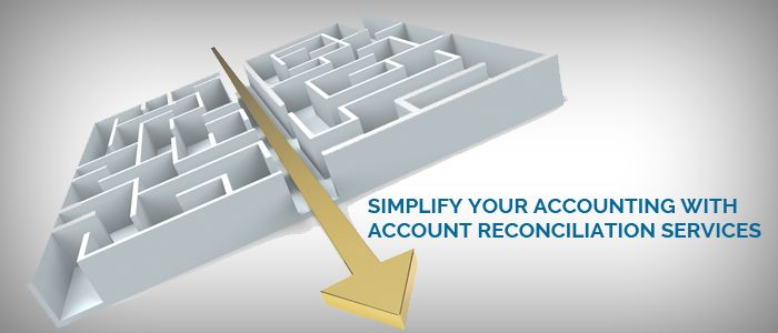 How Accounts Reconciliation Services Can Simplify Your Monthly Accounting
