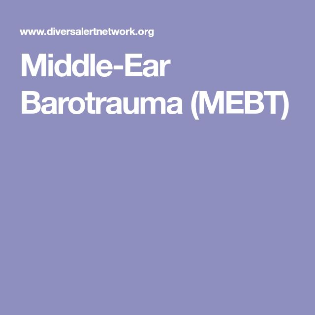 Middle-Ear Barotrauma (MEBT)