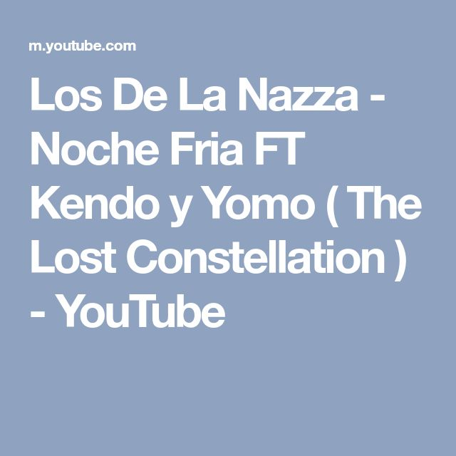 Los De La Nazza - Noche Fria FT Kendo y Yomo ( The Lost Constellation ) - YouTube