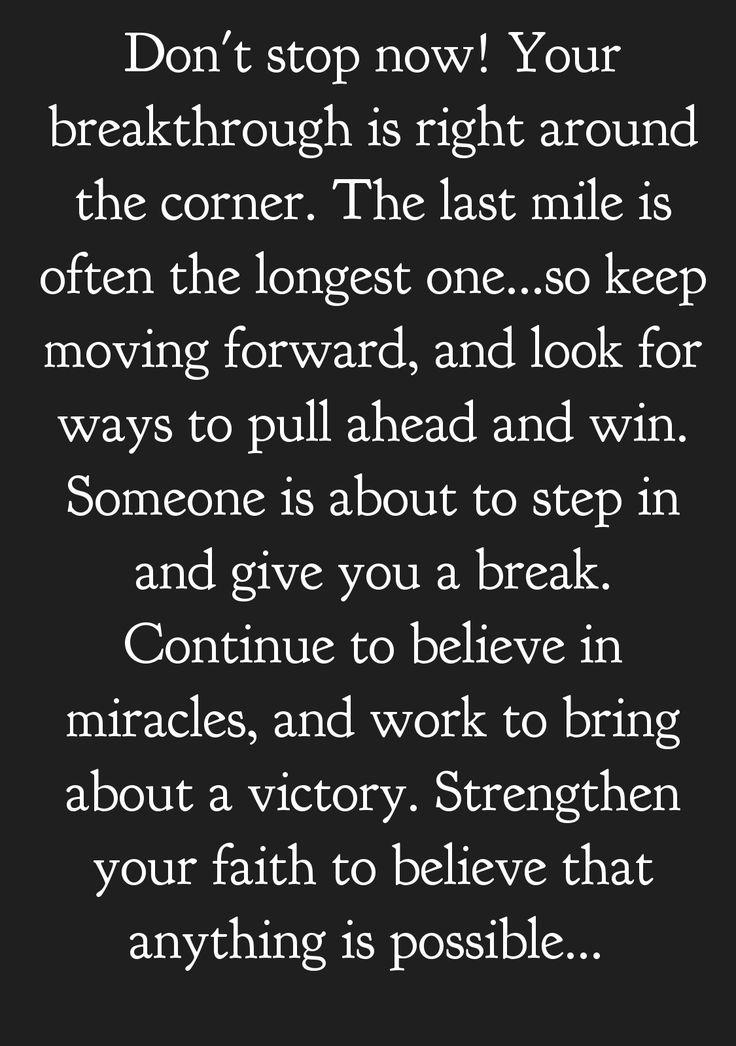 Breakthrough is on the way.    mwordsandthechristianwoman.com