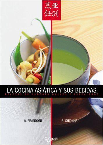 La cocina asiática y sus bebidas: Amazon.it: Raffaella Ghionna, Anna Prandoni: Libri in altre lingue