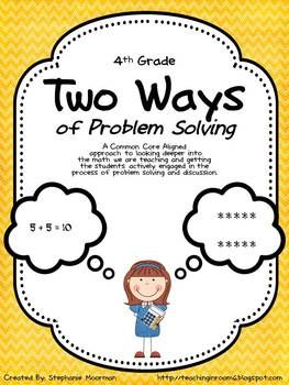 Two Ways of Problem Solving 4th Grade -- Common Core Aligned....Get your students to challenge their brain and solve the same problem in two different ways! Creates math THINKERS instead of just math doers. Has really worked for me in my classroom. $