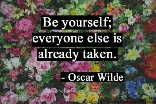 everyone else is taken Oscar Wilde Picture Quote