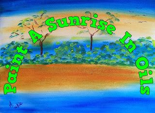 A Pretty Talent Blog: Paint A Sunrise In Oils