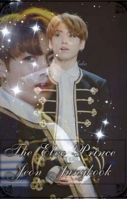 Fantasy Fanfiction. Jungkook were an Elve Prince but they had to ac… #fanfiction #Fanfiction #amreading #books #wattpad