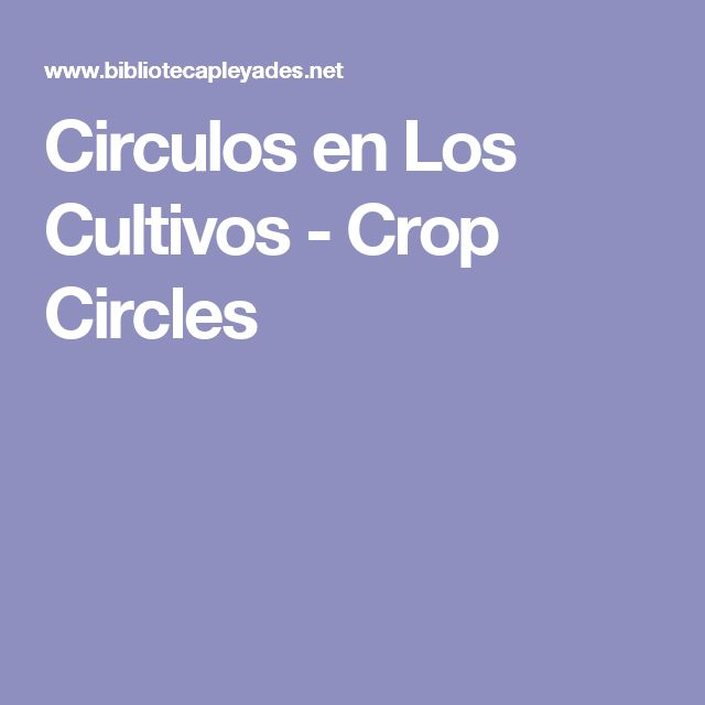 Circulos en Los Cultivos - Crop Circles