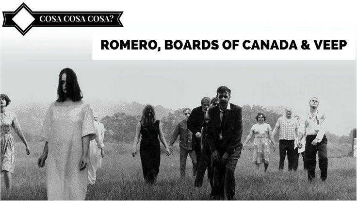 George A. Romero, Boards of Canada & Veep