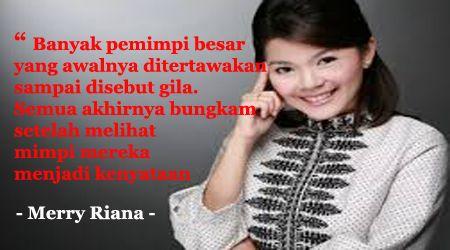 Merry Riana lahir pada tanggal 29 Mei 1980 di Jakarta. Beliau adalah salah seorang pengusaha, penulis dan juga motivator muda dari Indonesia