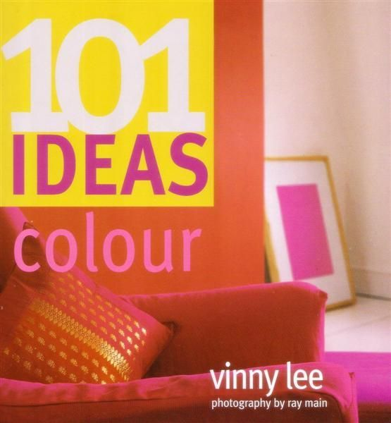 101 Ideas For Colour - Vinny Lee 2005 10