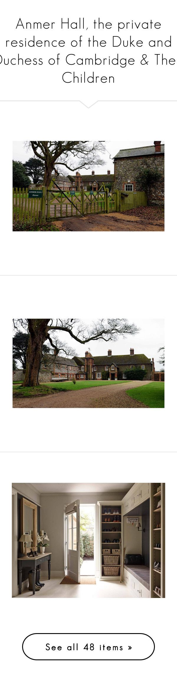 """""""Anmer Hall, the private residence of the Duke and Duchess of Cambridge & Their Children"""" by madeleine-duchessofcam ❤ liked on Polyvore featuring house, home, home decor, home improvement, storage & organization, closet, rooms, pictures, backgrounds and photos"""