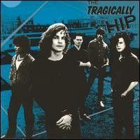 Tragically Hip - Tragically Hip LP Record Album On Vinyl