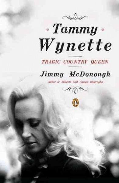 From the New York Times bestselling biographer-the first book-length portrait of music legend Tammy Wynette. Known for his acclaimed biographies of Neil Young, Russ Meyer, and Andy Milligan, Jimmy McD