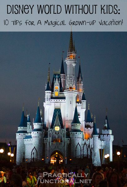 Disney World Without Kids: 10 tips for a magical grown-up vacation! - this pretty much sums up mine and Paul's last few vacations. I HIGLY recommend everyone go at least once without kids. So FUN!