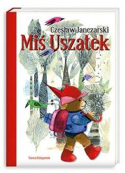 Miś Uszatek tekst: Czesław Janczarski, ilustracje: Zbigniew Rychlicki