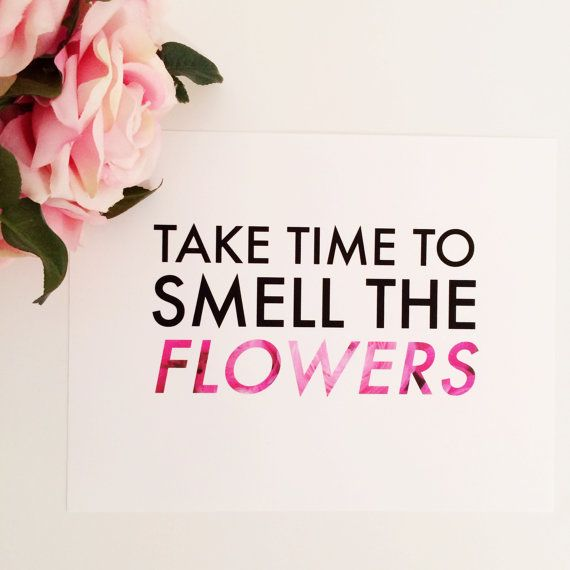 Smell The Flowers Print
