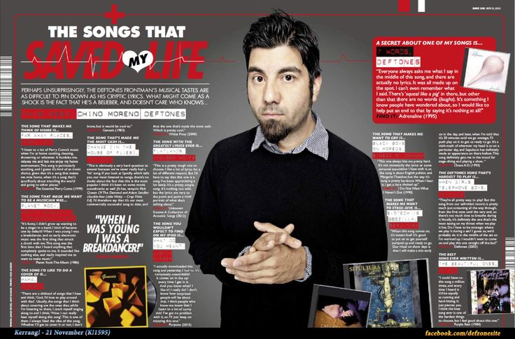 fuckyesdeftones: Chino Moreno featured in The latest issue of Kerrang! 'The Songs that Saved My Life' Click on the source to view full size