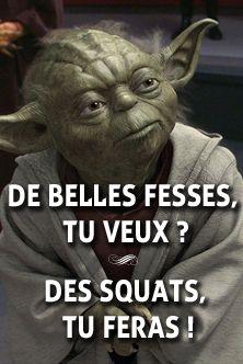 De belles fesses tu veux ? Des squats tu feras ! Retrouvez chaque jour de nouvelles citations de motivation sur www.topitude.fr