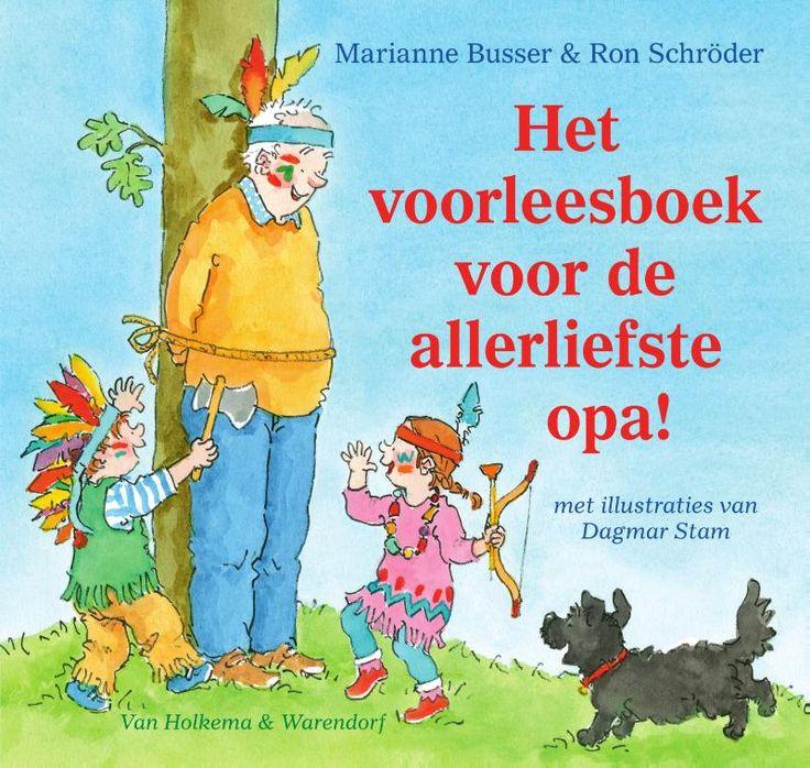 Het voorleesboek voor de allerliefste opa! (Boek) door Marianne Busser | Literatuurplein.nl