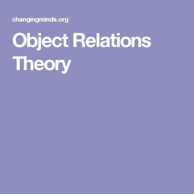 Object Relations Theory                                                                                                                                                                                 More