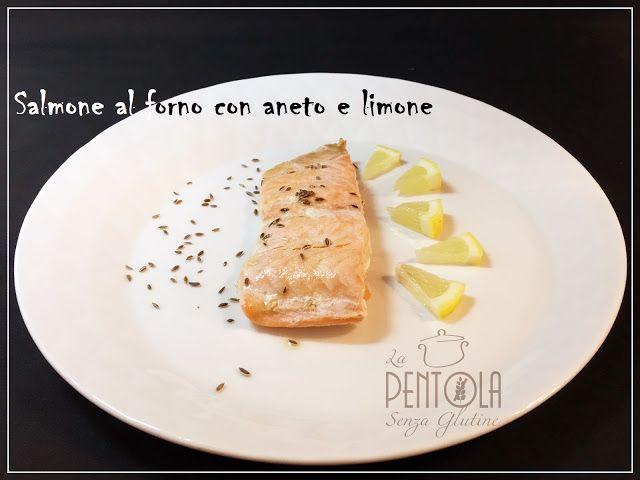 La pentola senza glutine: Salmone al forno con Aneto e limone glutenfree
