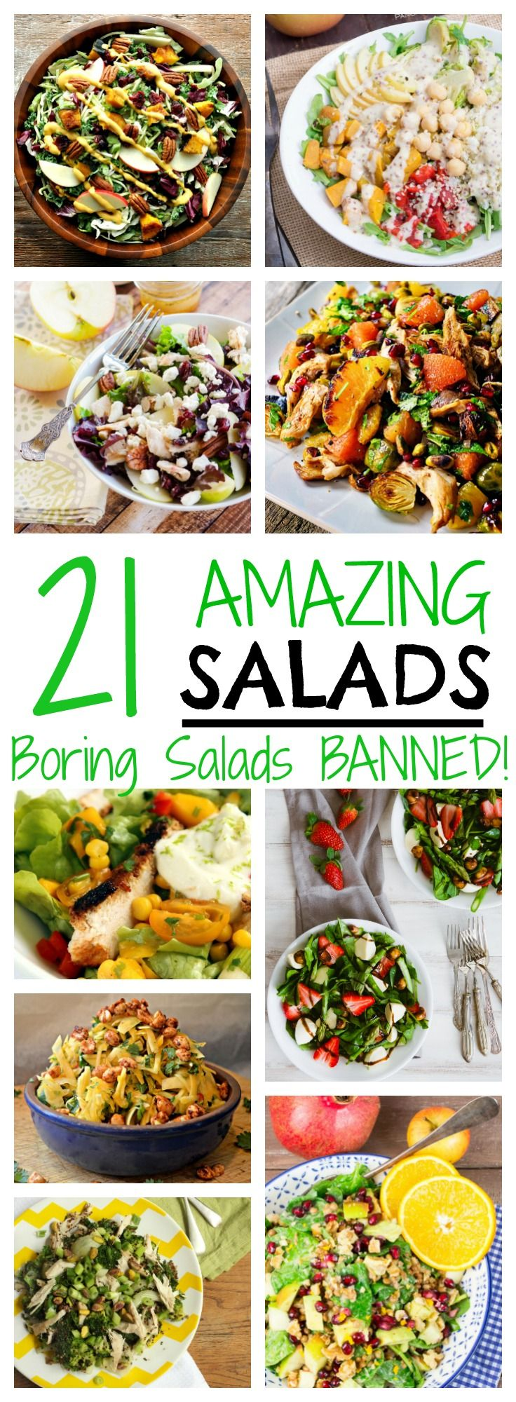 21 Amazing Salads; A collection of amazing salads that will inspire you to eat healthy- boring salads are banned!