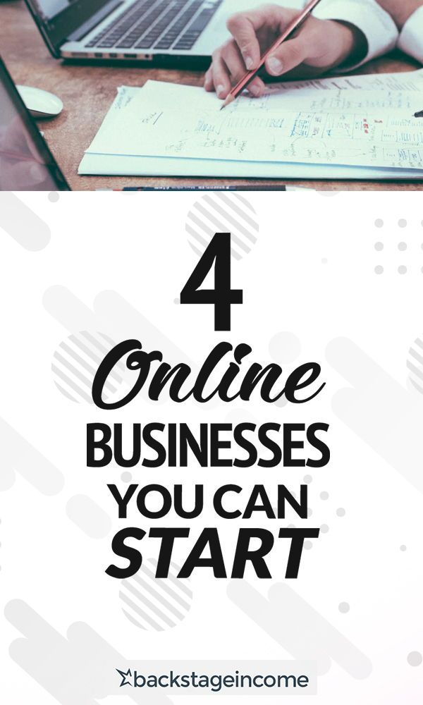 Four 4 Types Of Online Businesses That You Can Start Freelancing Money On The Side Up Business Home Party Best Small Ideas
