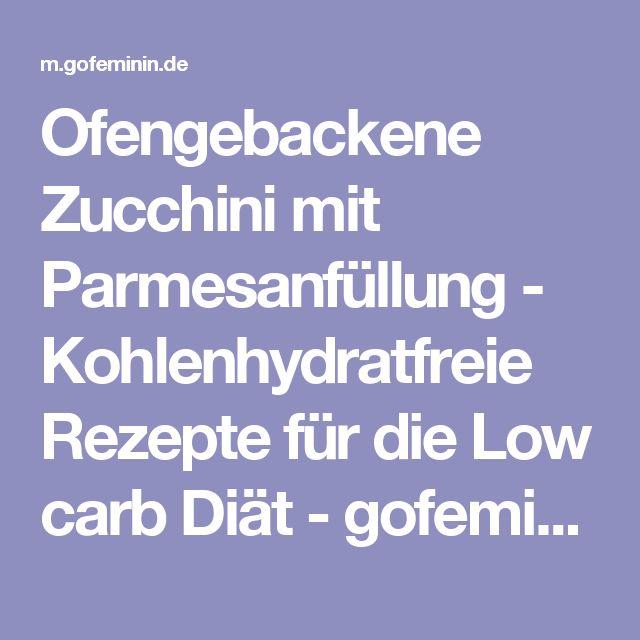 Ofengebackene Zucchini mit Parmesanfüllung - Kohlenhydratfreie Rezepte für die Low carb Diät - gofeminin