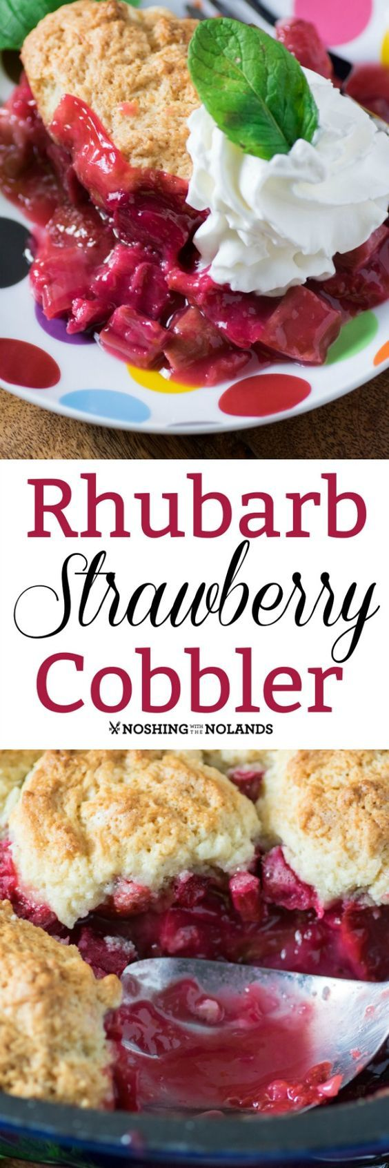 Rhubarb Strawberry Cobbler by Noshing With The Nolands is a gorgeous dessert that is simply bursting with fresh flavor!