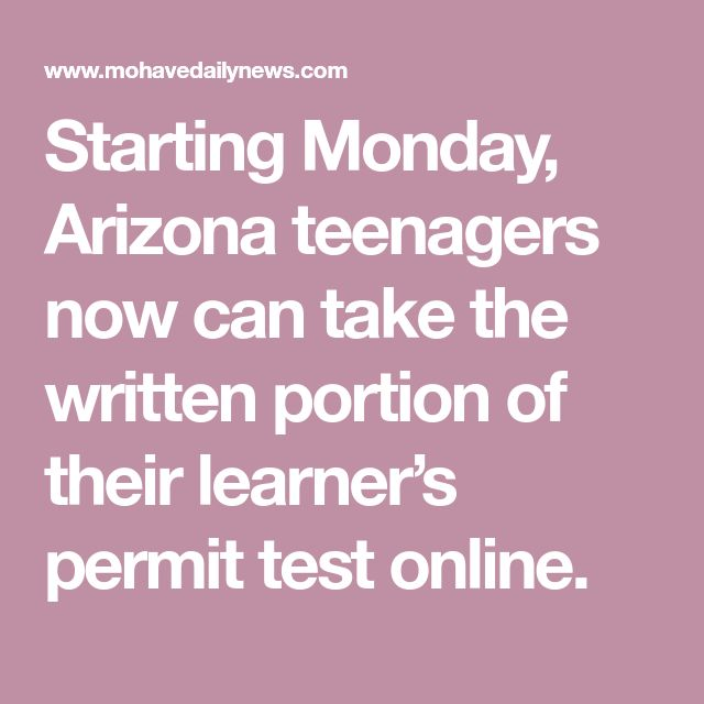 Starting Monday, Arizona teenagers now can take the written portion of their learner's permit test online.