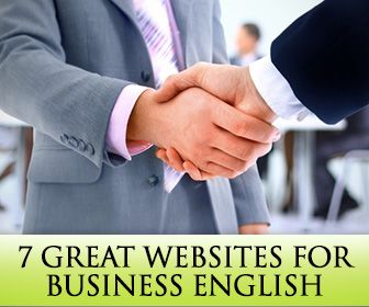 Make It Your Business: 7 Great Websites for Business English Students