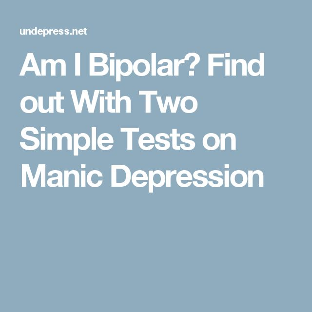 Am I Bipolar? Find out With Two Simple Tests on Manic Depression