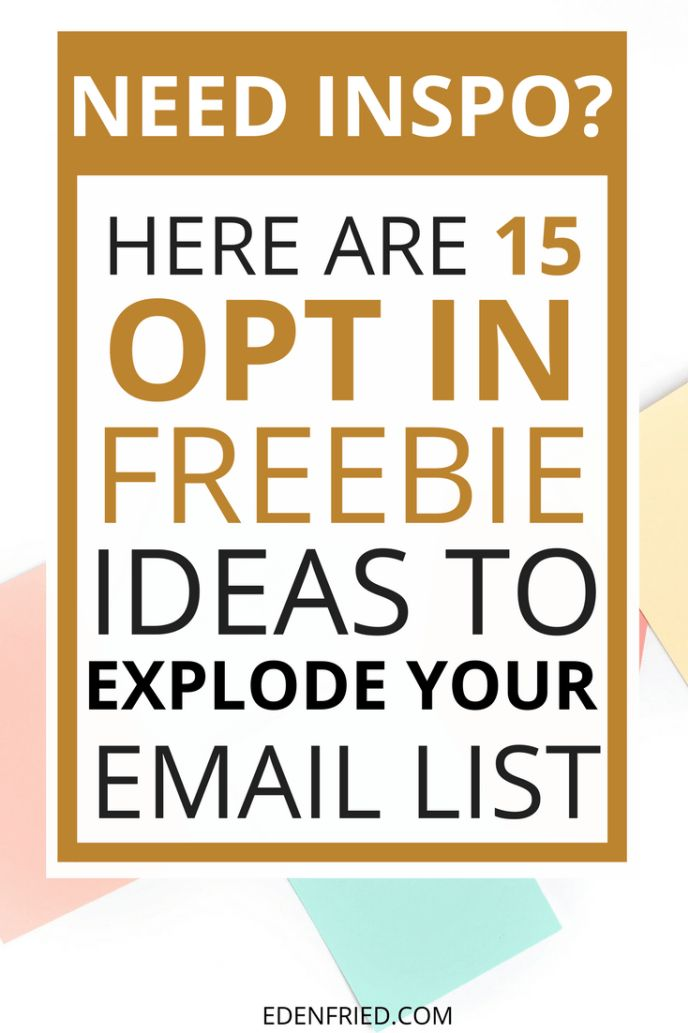 15 Opt In Freebie Ideas to EXPLODE your Email List