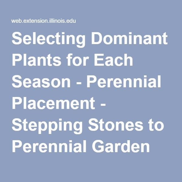 Selecting Dominant Plants for Each Season - Perennial Placement - Stepping Stones to Perennial Garden Design - University of Illinois Extension
