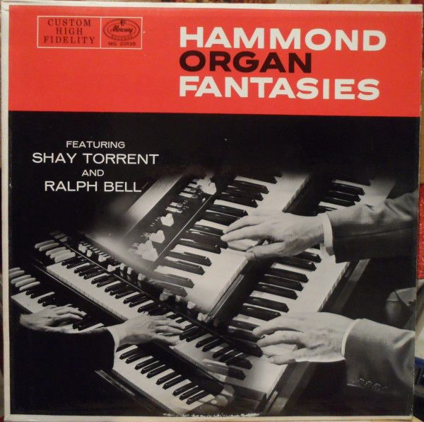 Shay Torrent And Ralph Bell (2) - Hammond Organ Fantasies (Vinyl, LP, Album) at Discogs