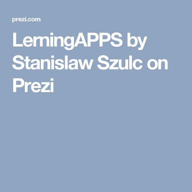 LerningAPPS by Stanislaw Szulc on Prezi