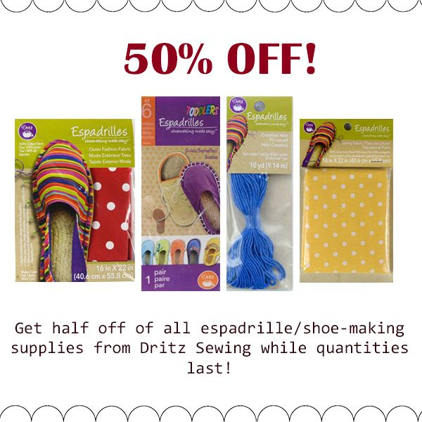 Everything you need to make the season's hottest shoe at 50% off! #DritzSewing #onsale #promotion #shopthelink #salealert #notions #espadrilles #DritzEspadrilles #shoemaking #style #fashion #sewing #crafting #supplies