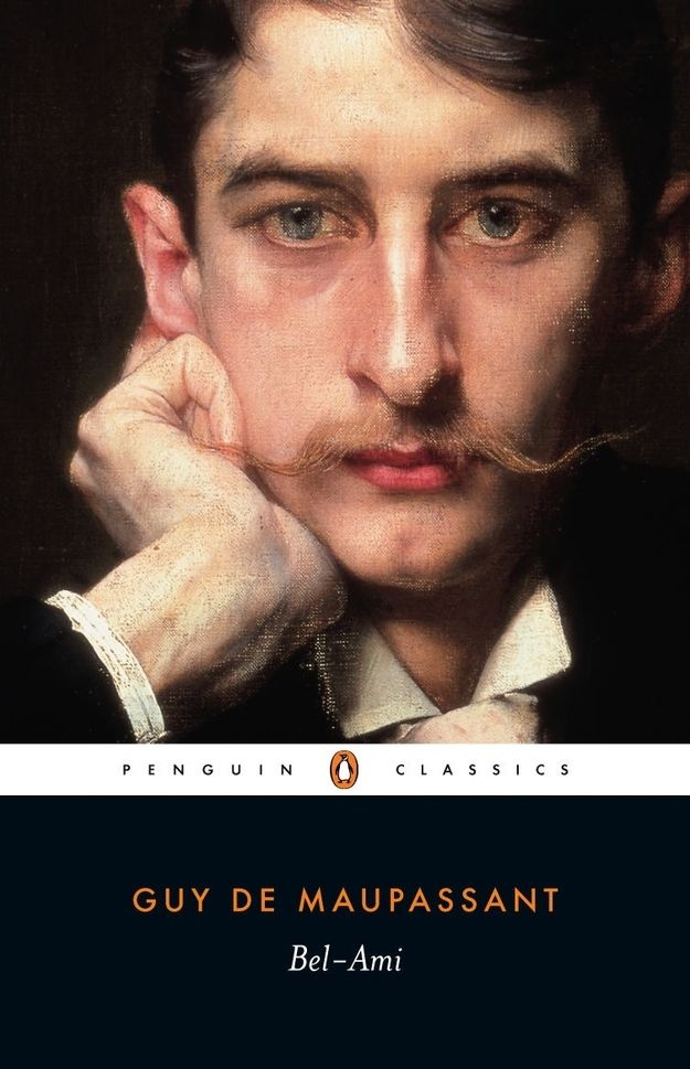 Bel-Ami, Guy de Maupassant   40 Books That Will Make You Want To Visit France